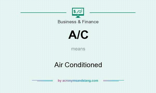 What does A/C mean? It stands for Air Conditioned