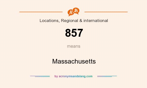 What does 857 mean? It stands for Massachusetts