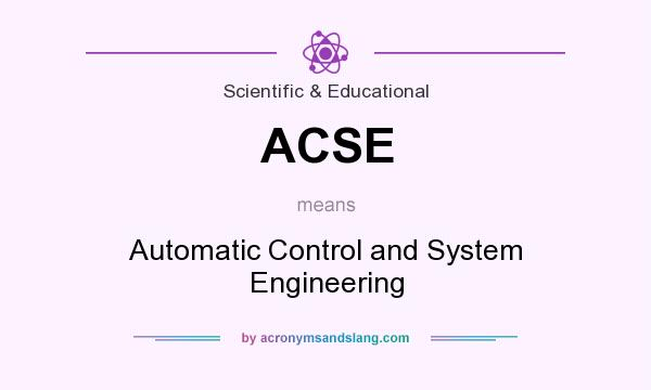 What does ACSE mean? It stands for Automatic Control and System Engineering