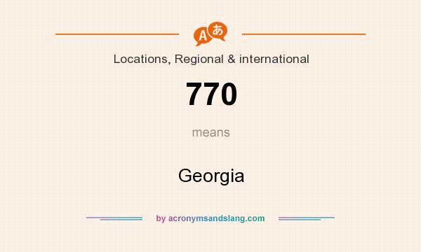 What does 770 mean? It stands for Georgia