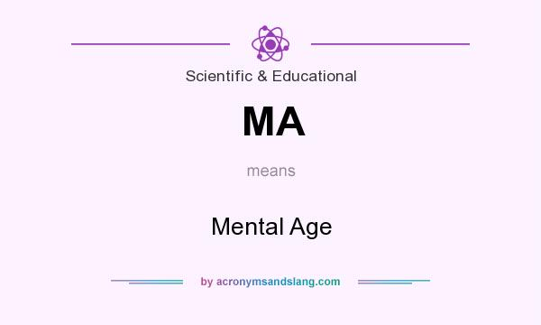 What does MA mean? It stands for Mental Age