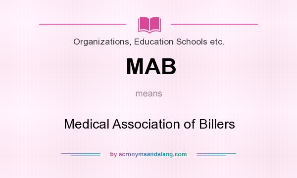 What does MAB mean? It stands for Medical Association of Billers