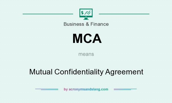 Mca  Mutual Confidentiality Agreement In Business  Finance By