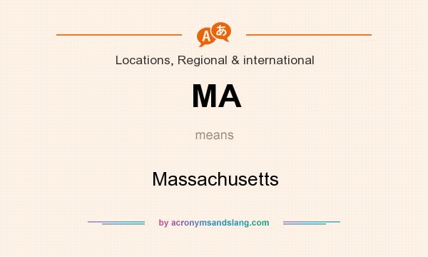 What does MA mean? It stands for Massachusetts