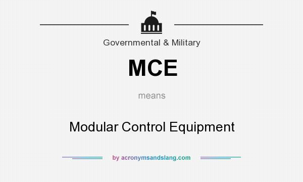 What does MCE mean? It stands for Modular Control Equipment