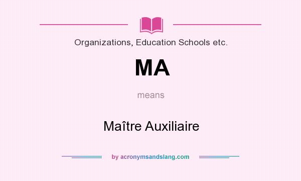 What does MA mean? It stands for Maître Auxiliaire