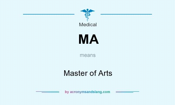 What does MA mean? It stands for Master of Arts