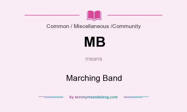 What does MB mean? It stands for Marching Band