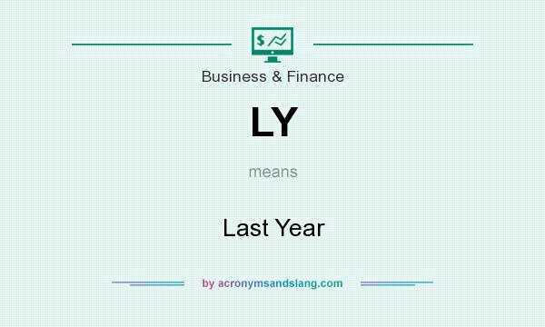 What does LY mean? It stands for Last Year