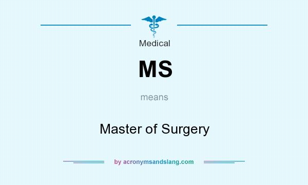 What does MS mean? It stands for Master of Surgery