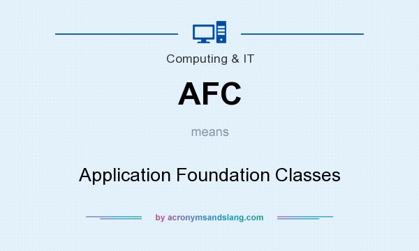 What does AFC mean? It stands for Application Foundation Classes