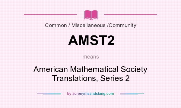 What does AMST2 mean? It stands for American Mathematical Society Translations, Series 2
