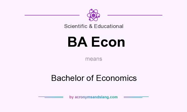 What does BA Econ mean? It stands for Bachelor of Economics