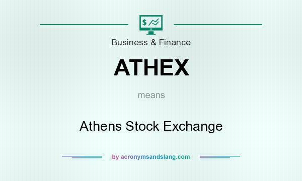 What does ATHEX mean? It stands for Athens Stock Exchange