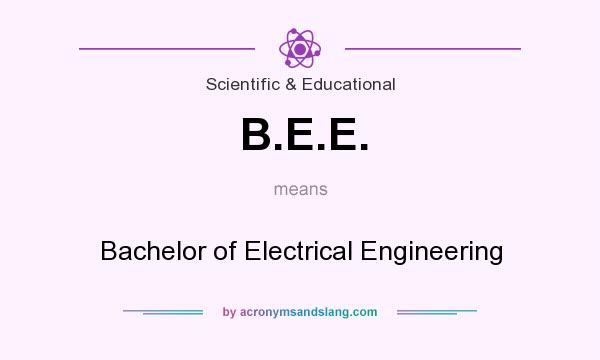 What does B.E.E. mean? It stands for Bachelor of Electrical Engineering