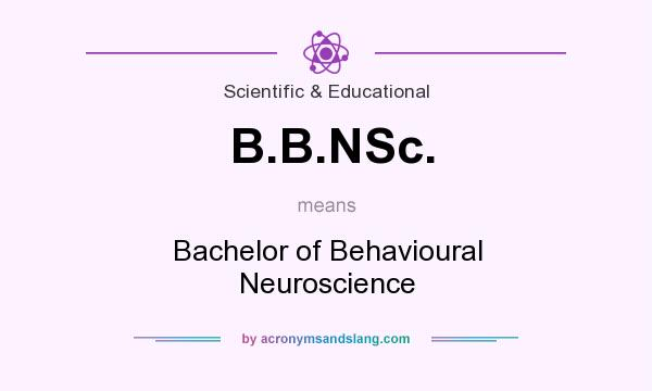 What does B.B.NSc. mean? It stands for Bachelor of Behavioural Neuroscience