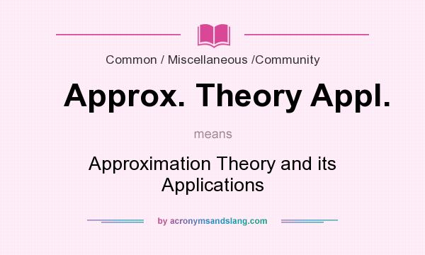 What does Approx. Theory Appl. mean? It stands for Approximation Theory and its Applications