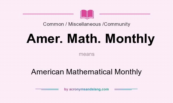 What does Amer. Math. Monthly mean? It stands for American Mathematical Monthly