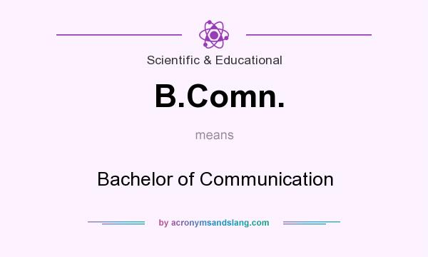 What does B.Comn. mean? It stands for Bachelor of Communication