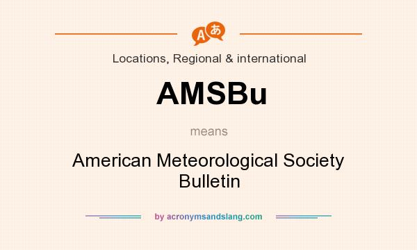 What does AMSBu mean? It stands for American Meteorological Society Bulletin