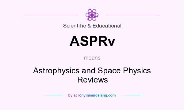 What does ASPRv mean? It stands for Astrophysics and Space Physics Reviews