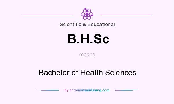 What does B.H.Sc mean? It stands for Bachelor of Health Sciences