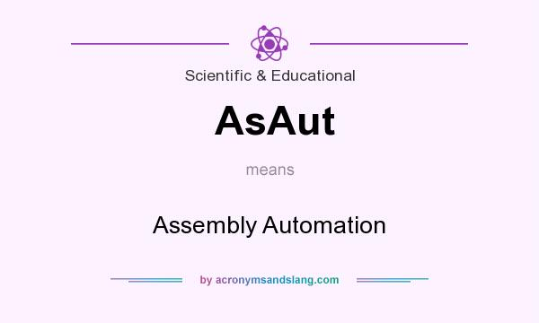 What does AsAut mean? It stands for Assembly Automation