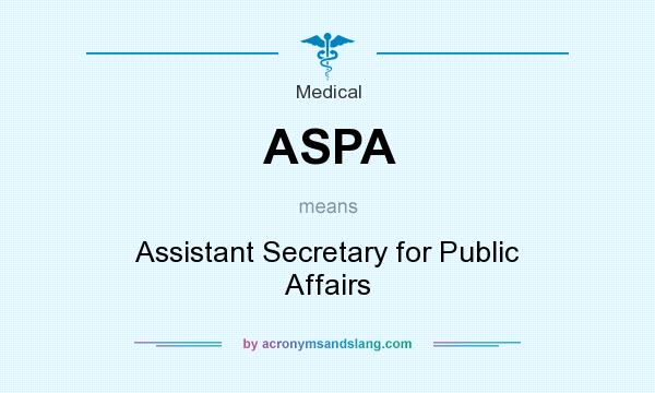 What does ASPA mean? It stands for Assistant Secretary for Public Affairs