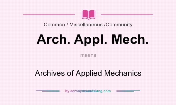 What does Arch. Appl. Mech. mean? It stands for Archives of Applied Mechanics