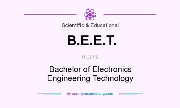 What does B.E.E.T. mean? It stands for Bachelor of Electronics Engineering Technology