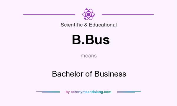 What does B.Bus mean? It stands for Bachelor of Business