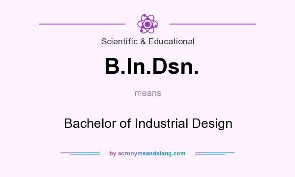 What does B.In.Dsn. mean? It stands for Bachelor of Industrial Design
