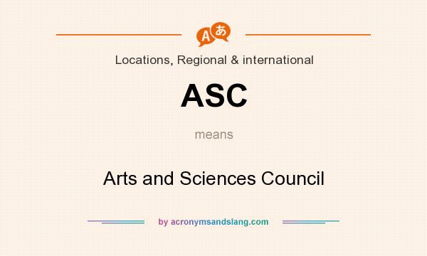 What does ASC mean? It stands for Arts and Sciences Council