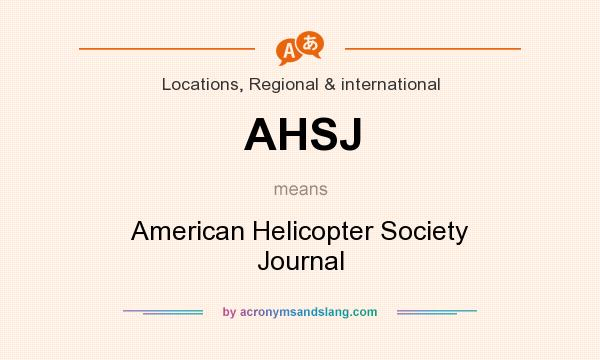 What does AHSJ mean? It stands for American Helicopter Society Journal