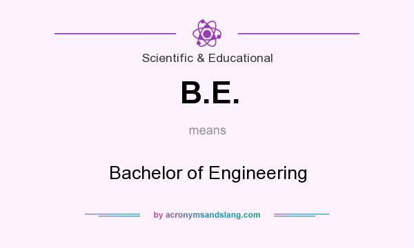 What does B.E. mean? It stands for Bachelor of Engineering