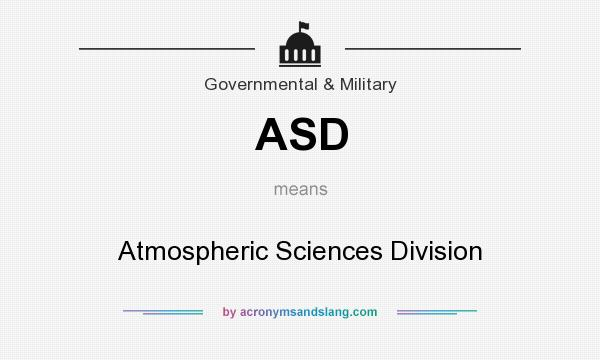 What does ASD mean? It stands for Atmospheric Sciences Division