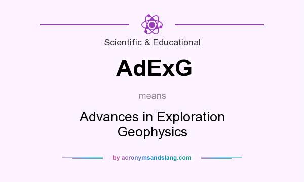 What does AdExG mean? It stands for Advances in Exploration Geophysics