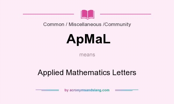 What does ApMaL mean? It stands for Applied Mathematics Letters
