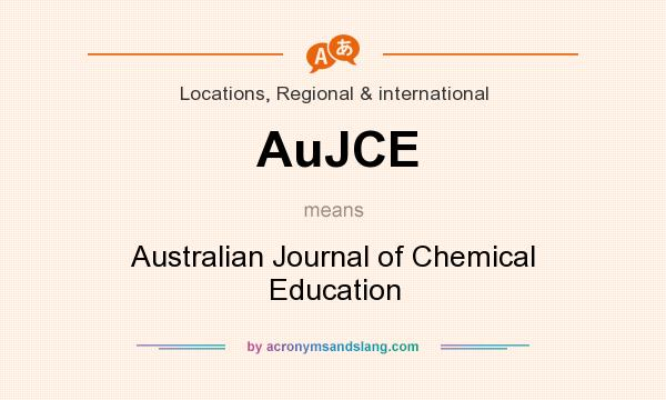 What does AuJCE mean? It stands for Australian Journal of Chemical Education