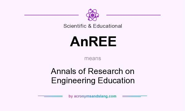 What does AnREE mean? It stands for Annals of Research on Engineering Education