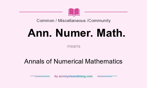 What does Ann. Numer. Math. mean? It stands for Annals of Numerical Mathematics