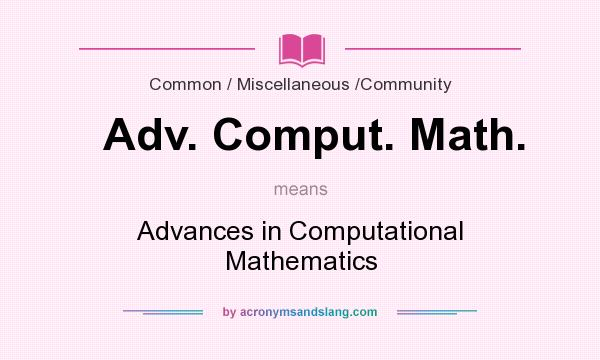 What does Adv. Comput. Math. mean? It stands for Advances in Computational Mathematics
