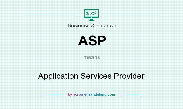 What does ASP mean? It stands for Application Services Provider