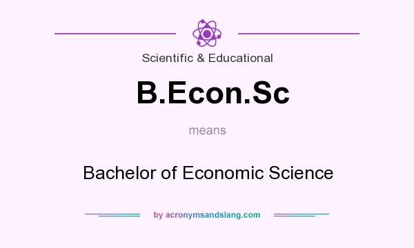 What does B.Econ.Sc mean? It stands for Bachelor of Economic Science