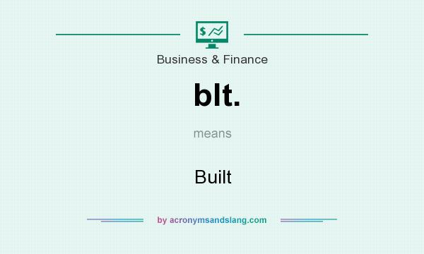 What does blt. mean? It stands for Built