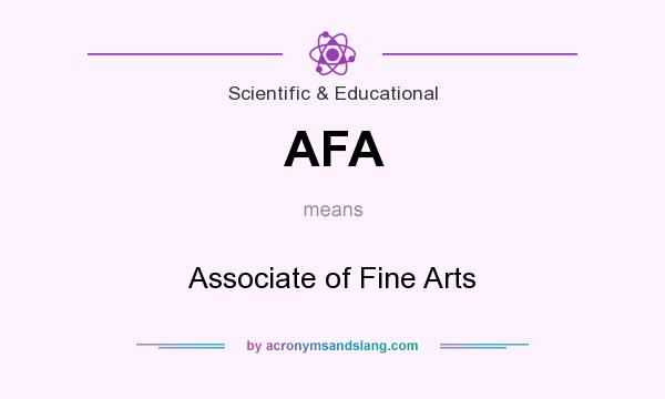What does AFA mean? It stands for Associate of Fine Arts