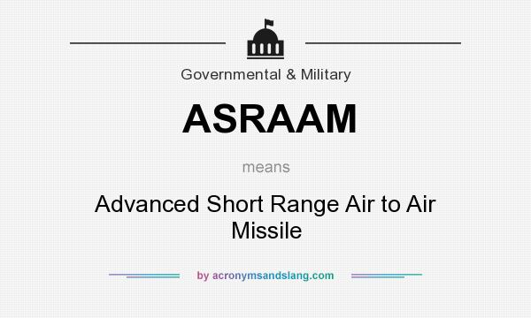 What does ASRAAM mean? It stands for Advanced Short Range Air to Air Missile