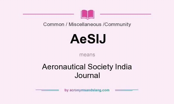 What does AeSIJ mean? It stands for Aeronautical Society India Journal
