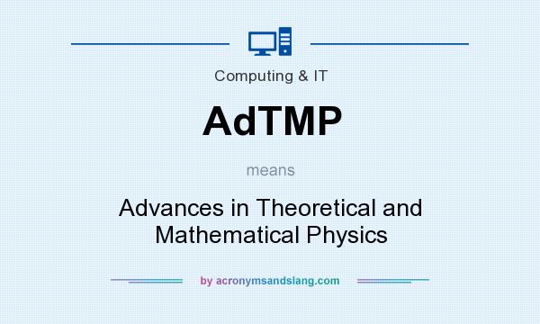 What does AdTMP mean? It stands for Advances in Theoretical and Mathematical Physics