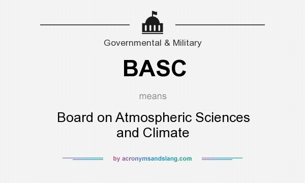 What does BASC mean? It stands for Board on Atmospheric Sciences and Climate